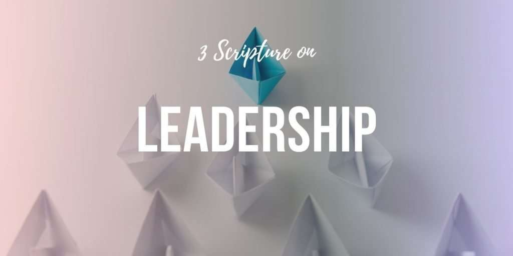 3 Scriptures on Leadership