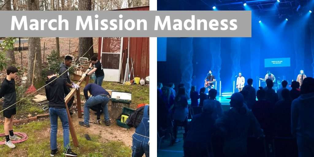 March Mission Madness Youth Mission Trip
