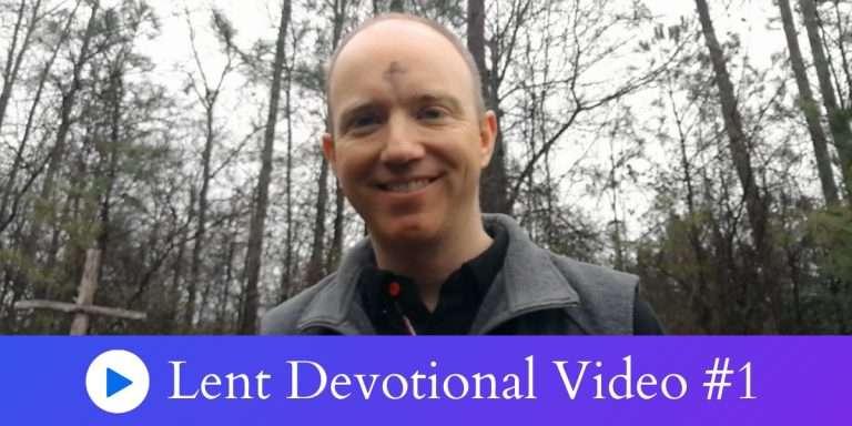 Lent Devotional Video 1