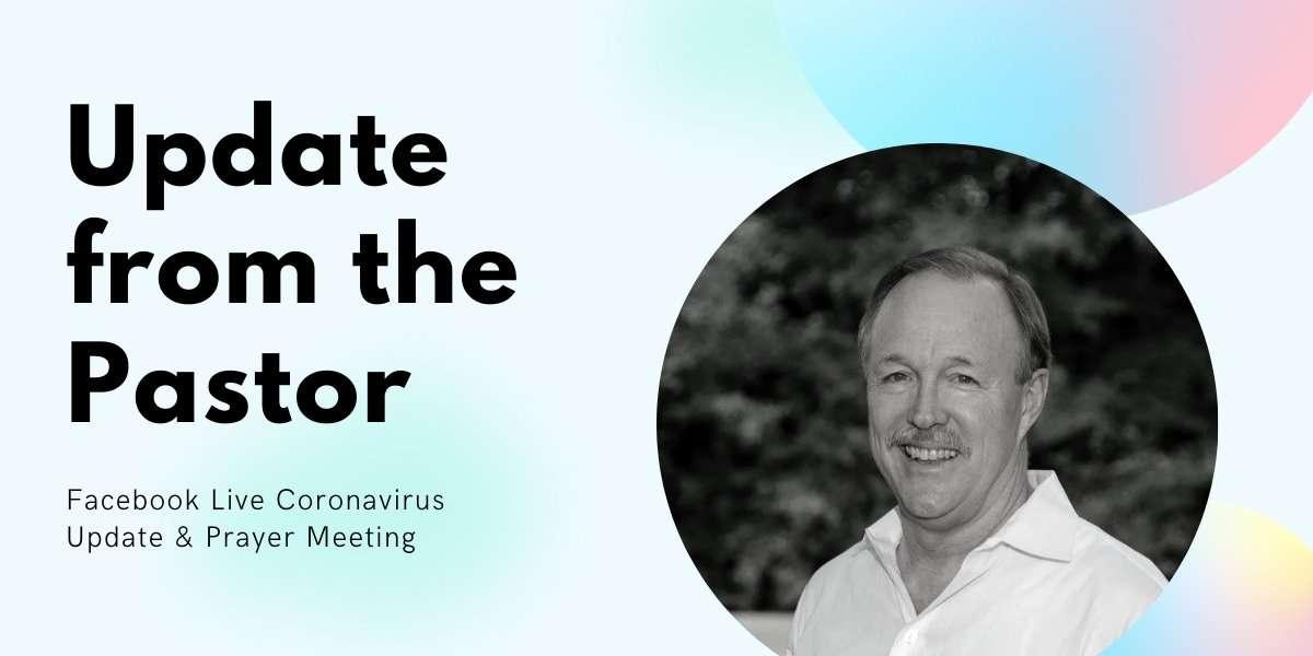 Update from the Pastor on the Coronavirus