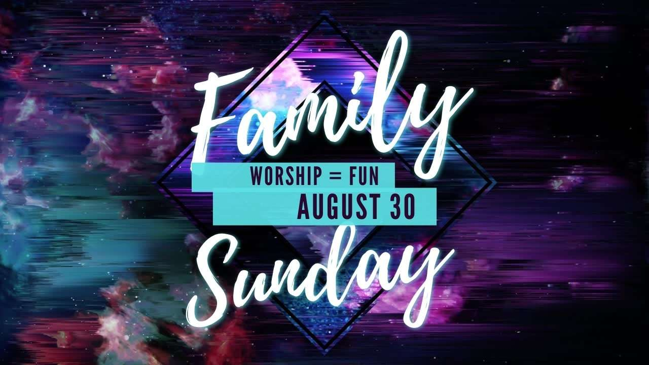 Family Sunday August