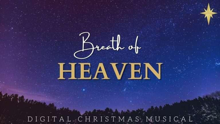 Breath of Heaven Musical 2020