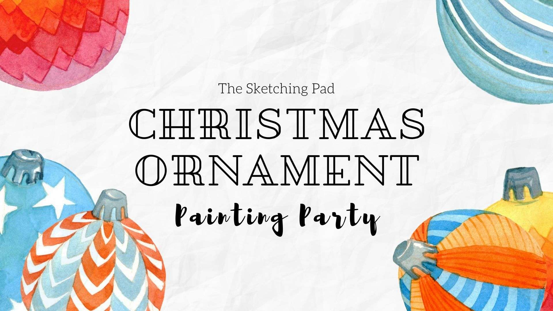 Christmas Ornament Painting Party 2021